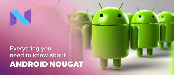 all about android nougat1 Everything You Need to Know About Android Nougat