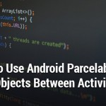 parcelable banner 150x150 Everything You Need to Know About Android Nougat
