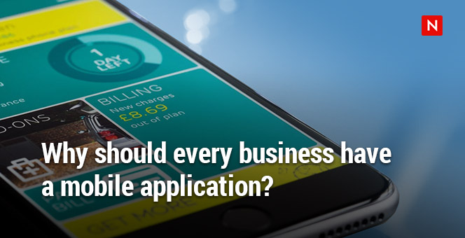 why mobile app Why should every business have a mobile application?